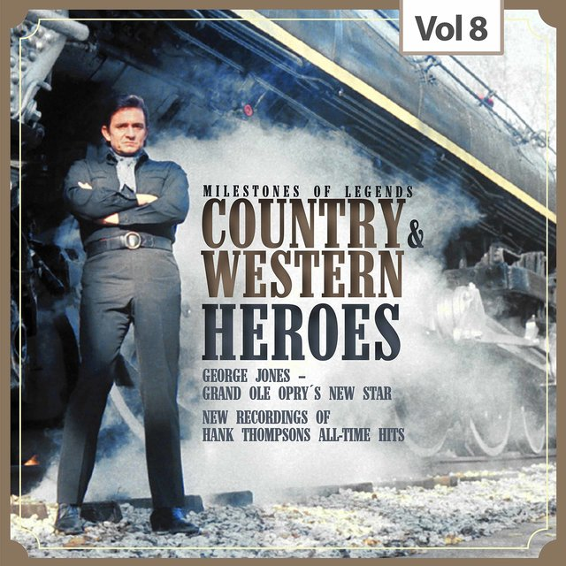 Milestones of Legends: Country & Western Heroes, Vol. 8