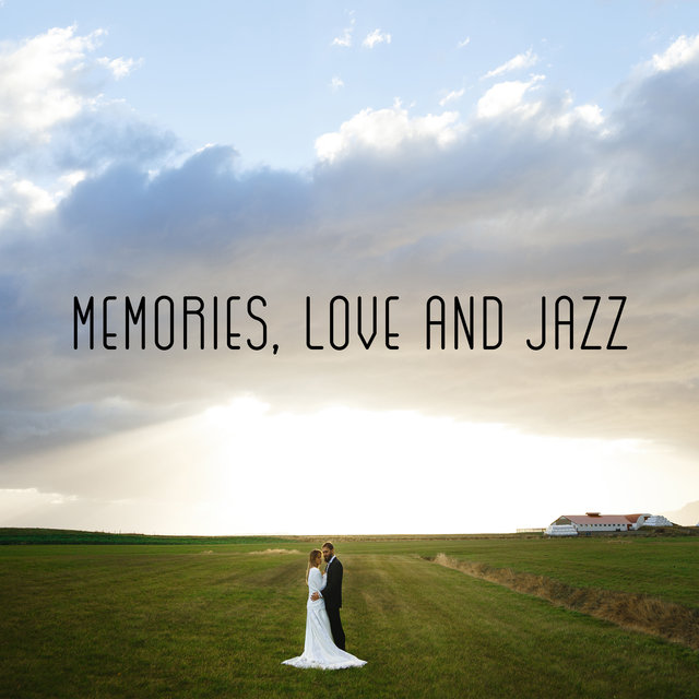 Memories, Love and Jazz – Romantic Music for a Date