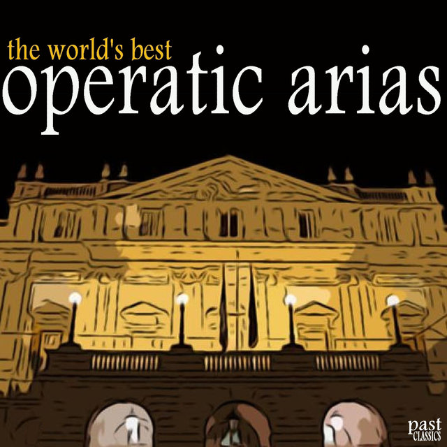 The World's Best Operatic Arias