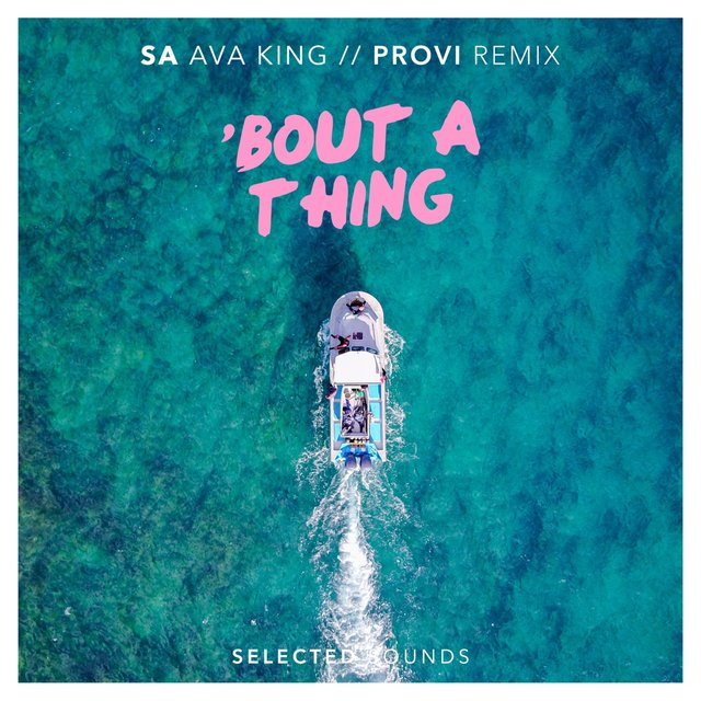 Bout a Thing (Provi Remix) [feat. Ava King]