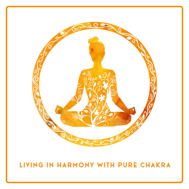 Living in Harmony with Pure Chakra
