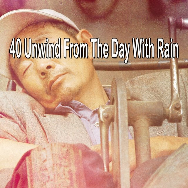 40 Unwind from the Day with Rain