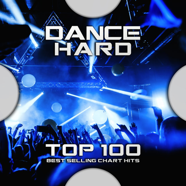 Dance Hard Top 100 Best Selling Chart Hits