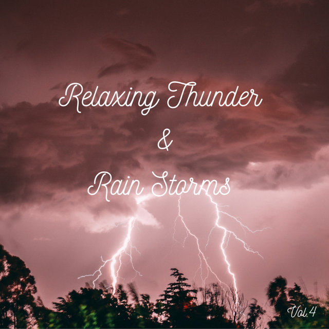 Relaxing Thunder and Rain Storms Vol.4