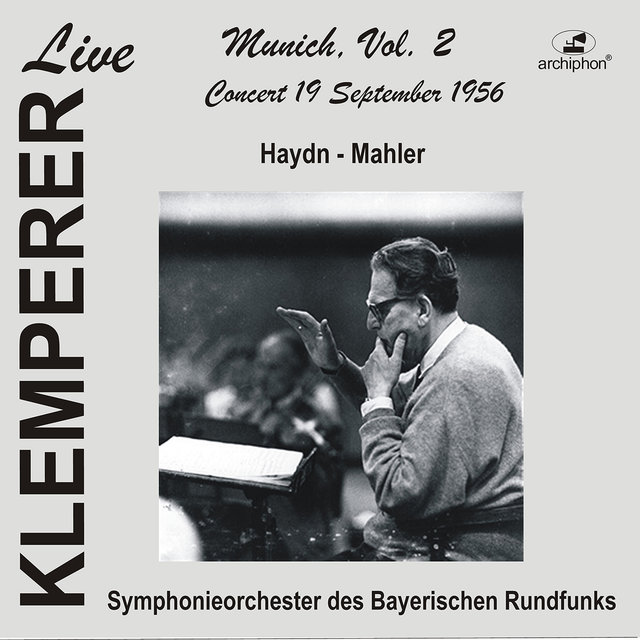 Klemperer Live: Munich, Vol. 2 — Concert 19 October 1956 (Historical Recording)