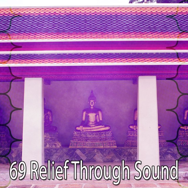 69 Relief Through Sound