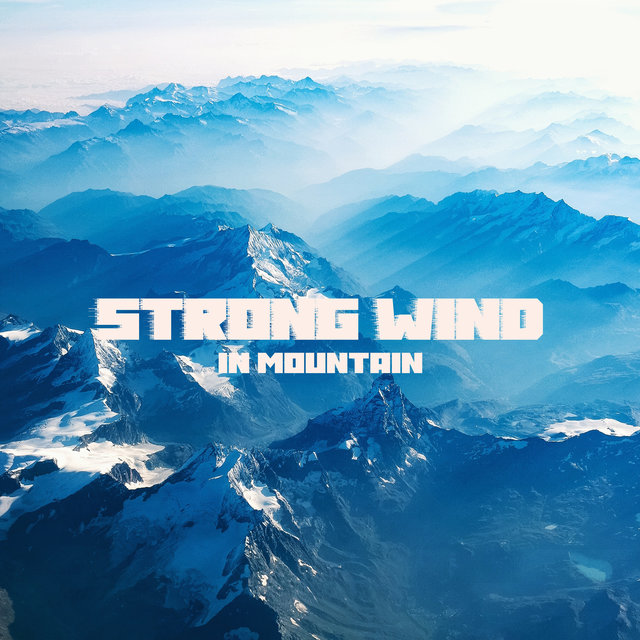 Strong Wind in Mountain - Nature Sounds for Calm Mind, Inner Freedom, Relaxation