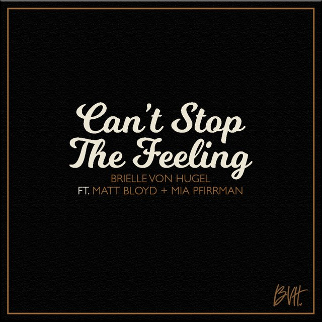 Can't Stop the Feeling (feat. Matt Bloyd & Mia Pfirrman)