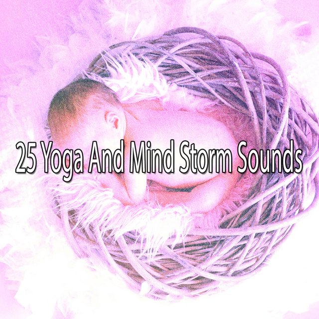 25 Yoga and Mind Storm Sounds