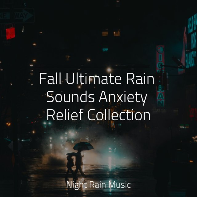 Fall Ultimate Rain Sounds Anxiety Relief Collection
