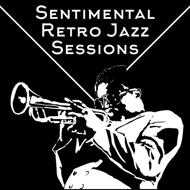 Sentimental Retro Jazz Sessions