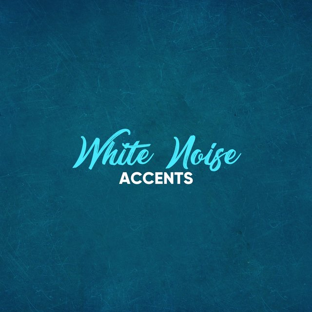 #White Noise Accents