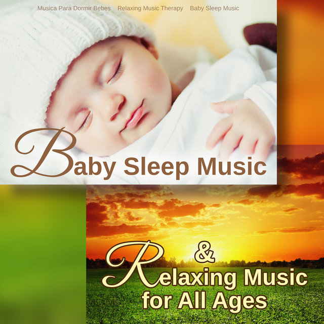 Baby Sleep Music & Relaxing Music for All Ages