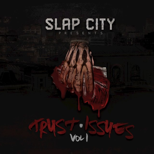 Slap City Presents Trust Issues, Vol. 1