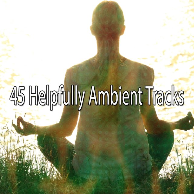 45 Helpfully Ambient Tracks