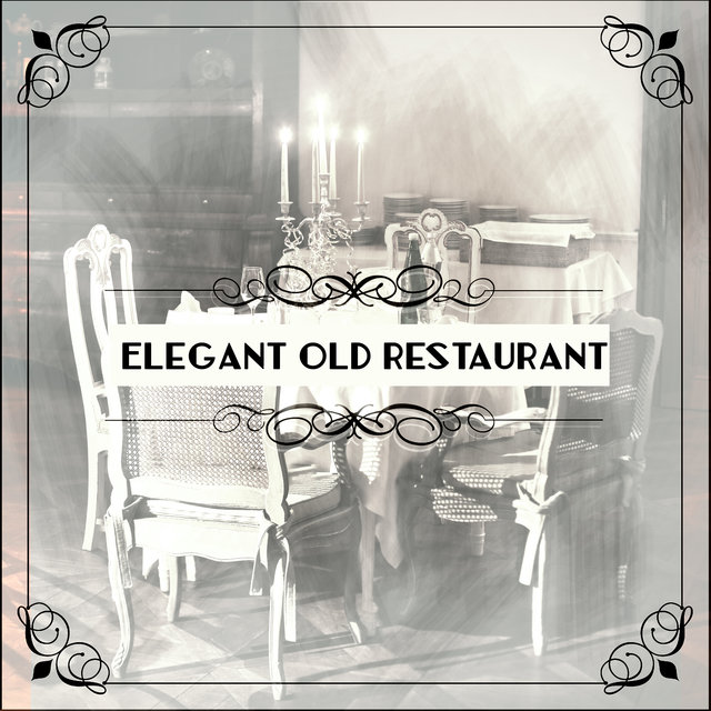 Elegant Old Restaurant: Instrumental Jazz Sounds 2019, Background Music Compilation for Restaurant, Coffee Time, Dinner with Friends or Family
