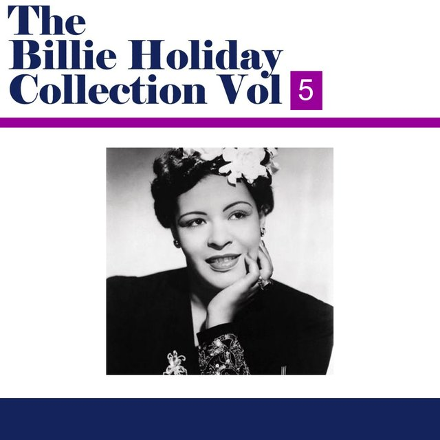 The Billie Holiday Collection, Vol. 5