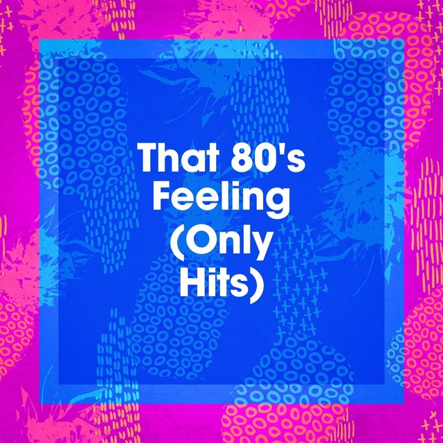 That 80's Feeling (Only Hits)