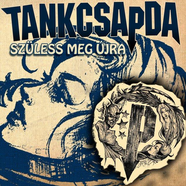 Cover art for album Szüless meg újra by Tankcsapda