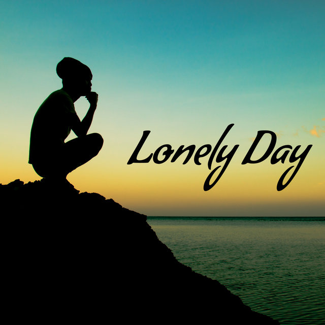 Lonely Day – Close Your Eyes and Chill