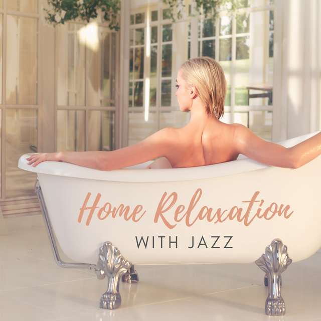 Home Relaxation with Jazz – Bossa Jazz Music for Your Domestic Spa, Everyday Wellness Treatments, Jazz Sounds for Free Time