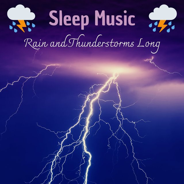 Sleep Music Rain and Thunderstorms Long