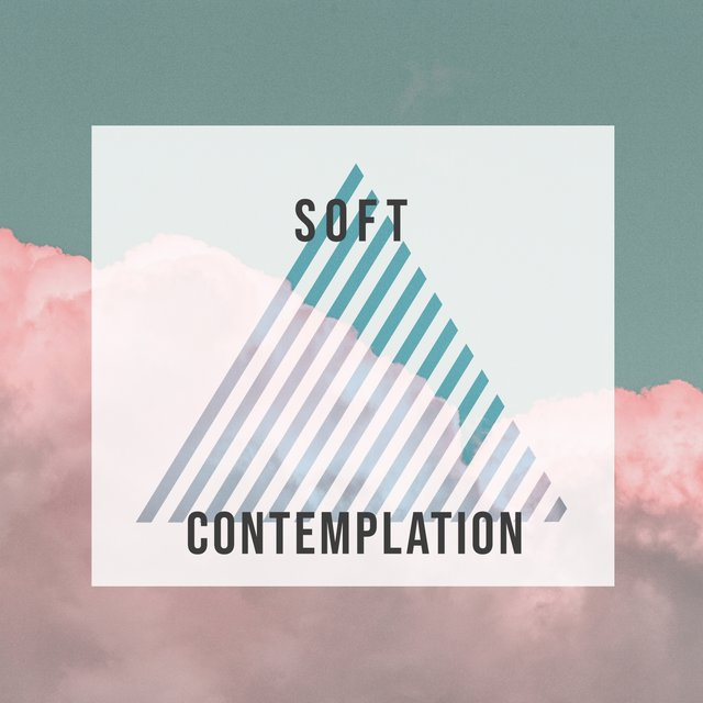 # Soft Contemplation