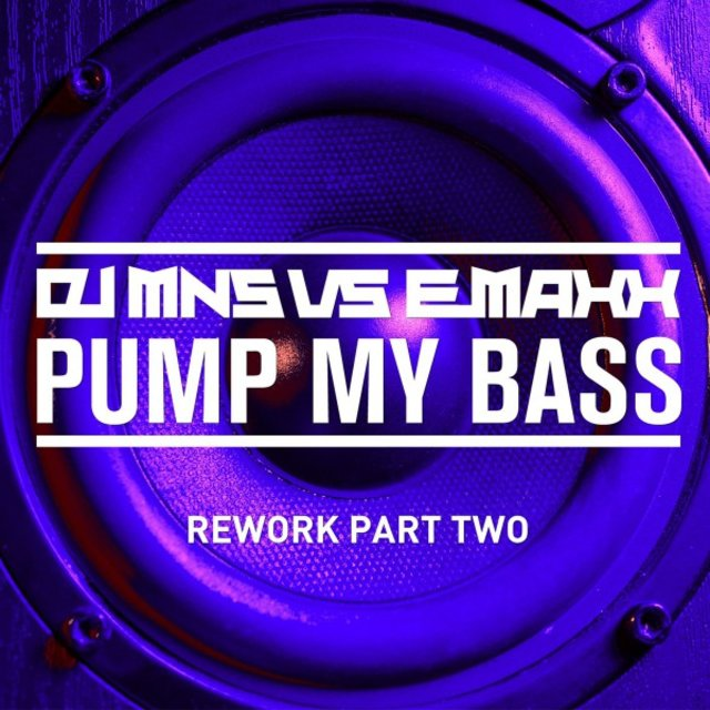 Pump My Bass (Rework Part Two)
