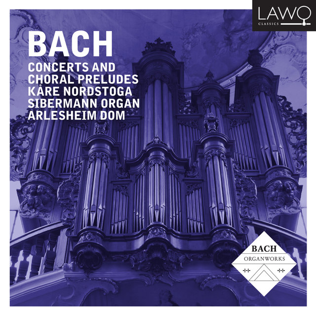 Bach: Concertos and Chorale Preludes (Silbermann Organ Arlesheim Cathedral)