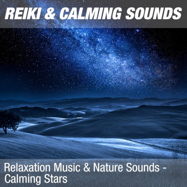 Relaxation Music & Nature Sounds - Calming Stars