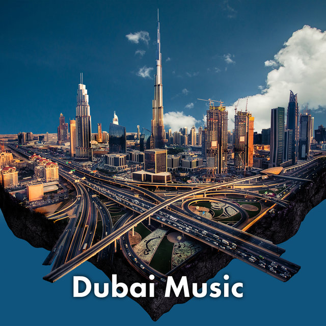 Dubai Music: Compilation of Best Arabic Chill Music