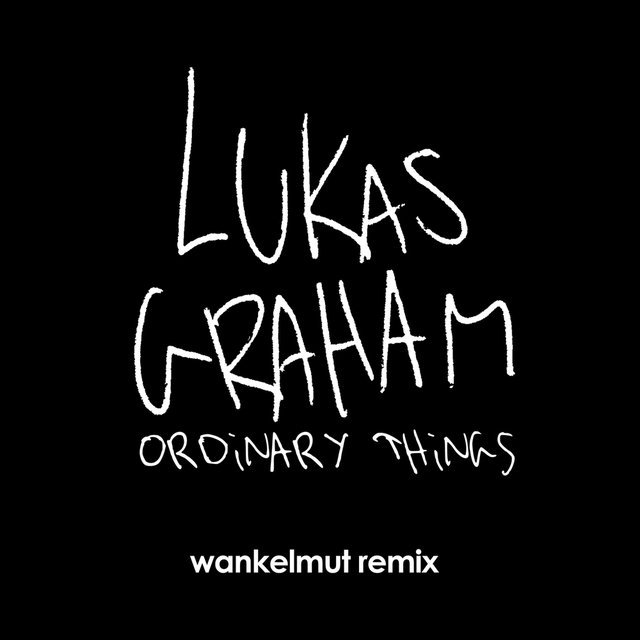 Ordinary Things (Wankelmut Remix)