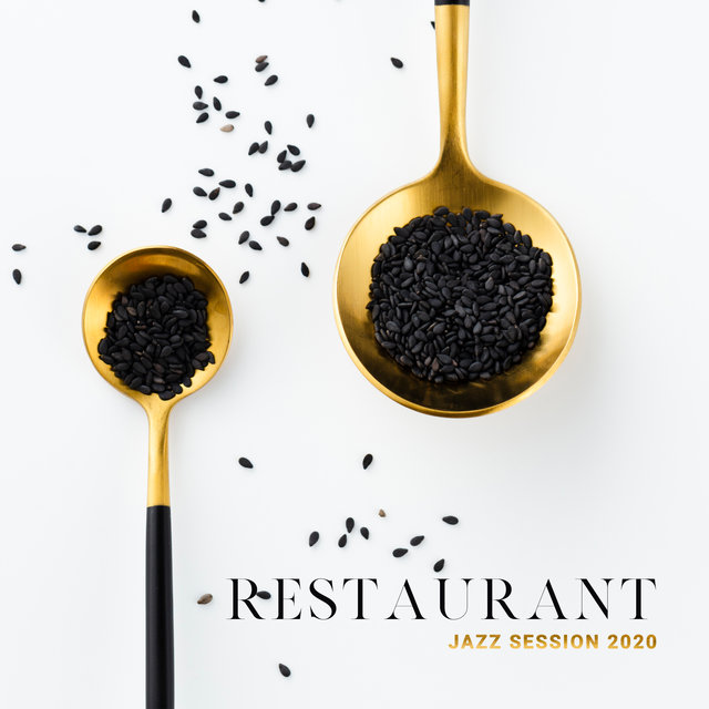Restaurant Jazz Session 2020 - Relax, Jazz Music, Lounge Music, Restaurant Sounds, Soft Jazz Melody