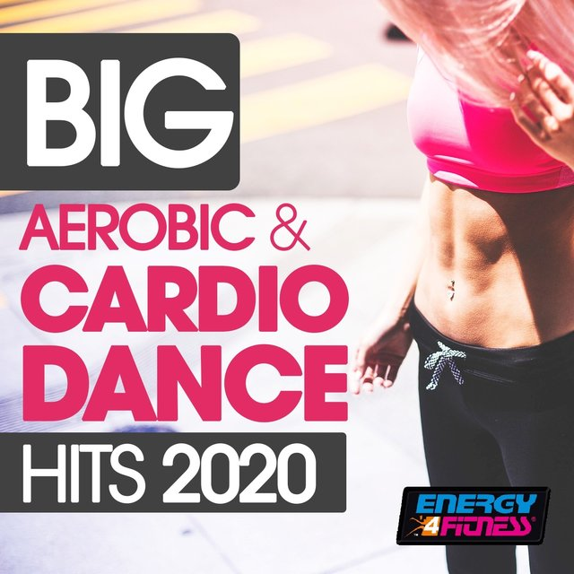 Big Aerobic & Cardio Dance Hits 2020
