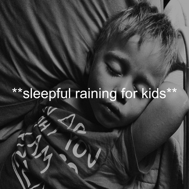 **Sleepful Raining For Kids**