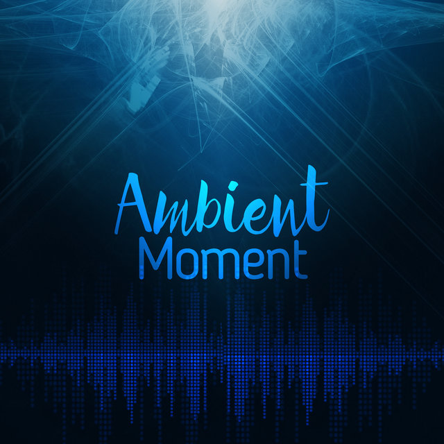 Ambient Moment