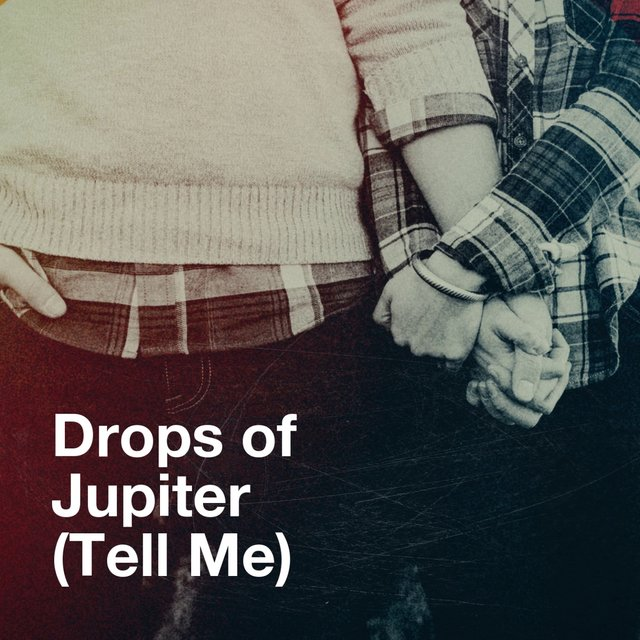 Drops of Jupiter (Tell Me)