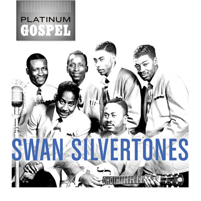 Platinum Gospel: The Swan Silvertones