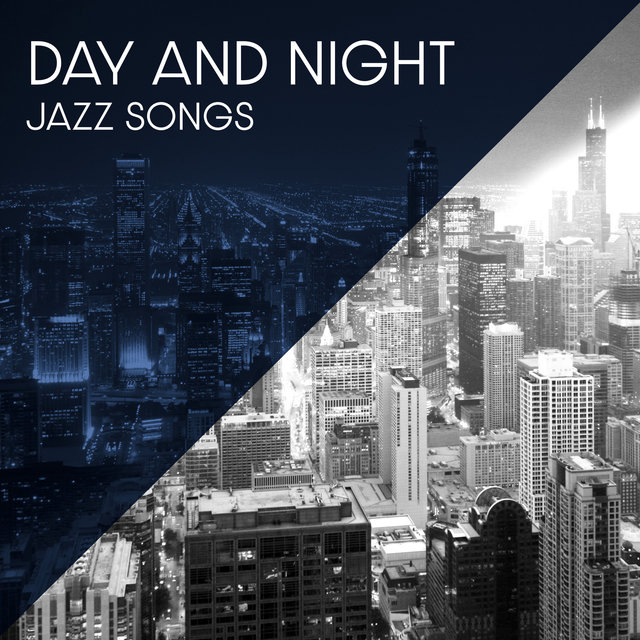 Day and Night Jazz Songs - Lounge Cafe Music for Stress Relief and Relaxing Romantic Jazz (Instrumental Jazz)