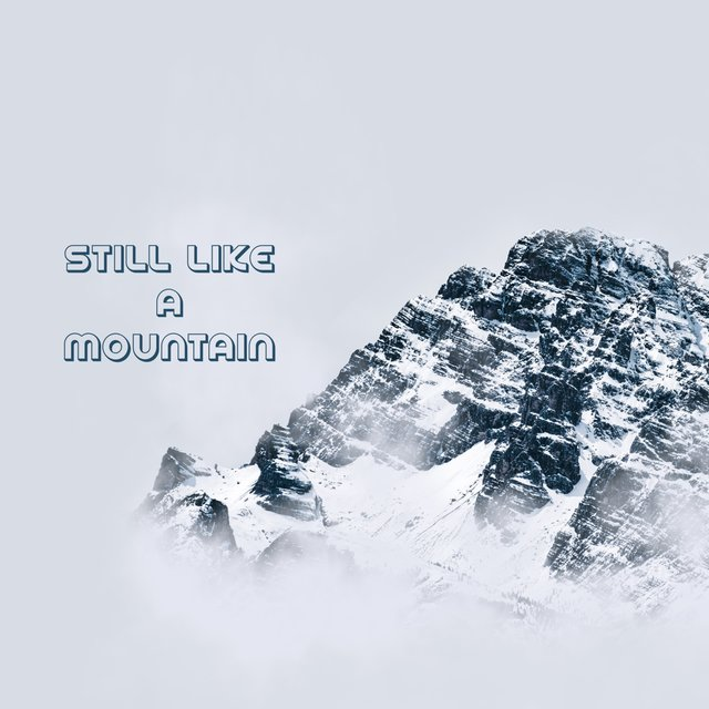 Still Like a Mountain