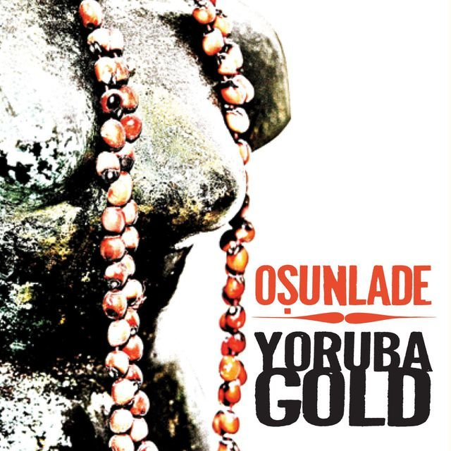 Osunlade presents Yoruba Gold