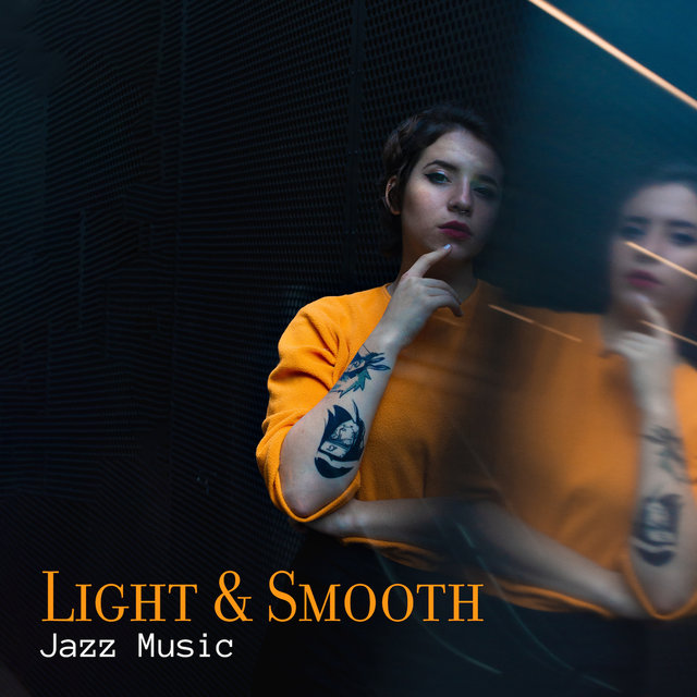 Light & Smooth Jazz Music: Slow Instrumental Music when You Want to Relax or Rest in the Comfort of Your Home - Perfect for Quiet Evenings or for Chillout