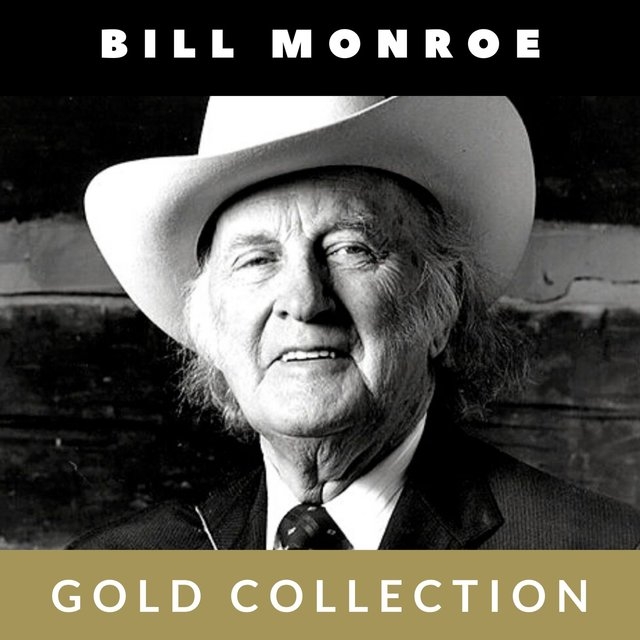 Bill Monroe - Gold Collection