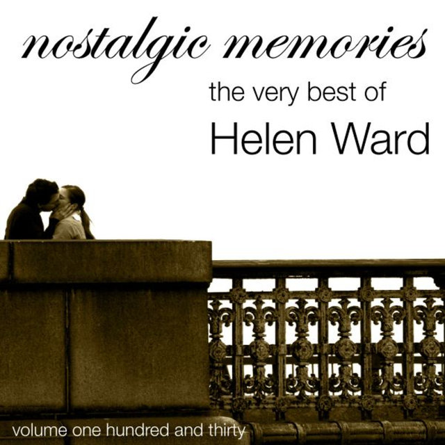 Nostalgic Memories-The Very Best Of Helen Ward-Vol. 130