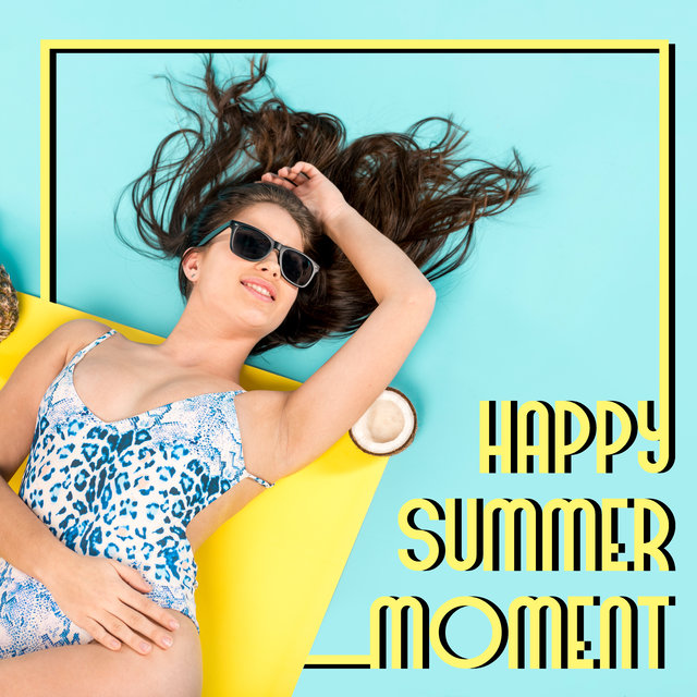 Happy Summer Moments – Chillout Mix Vibes 2020, Waiting for Vacation, Sun, Cocktail Chill Vibes, Relax & Rest