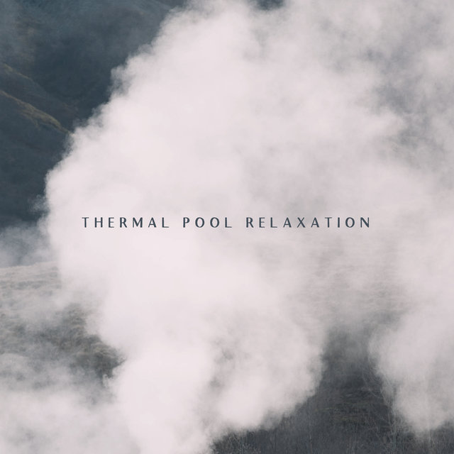 Thermal Pool Relaxation - 1 Hour of Mesmerizing New Age Music for Spa and Wellness Centers, Ambient Water Sounds, Gentle Flute Melodies, Revitalize, Face Mask, Whole Body Massage Session