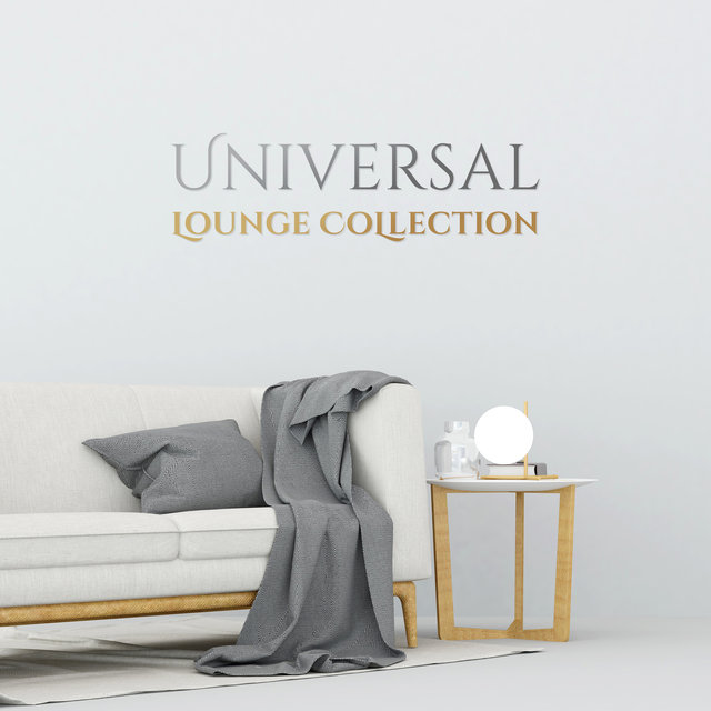 Universal Lounge Collection: Relaxing Chillout Music for Relaxation Areas, Waiting Rooms, Lounges, Chillout Rooms, Hotel, Hairdressing Salons, or Cafés