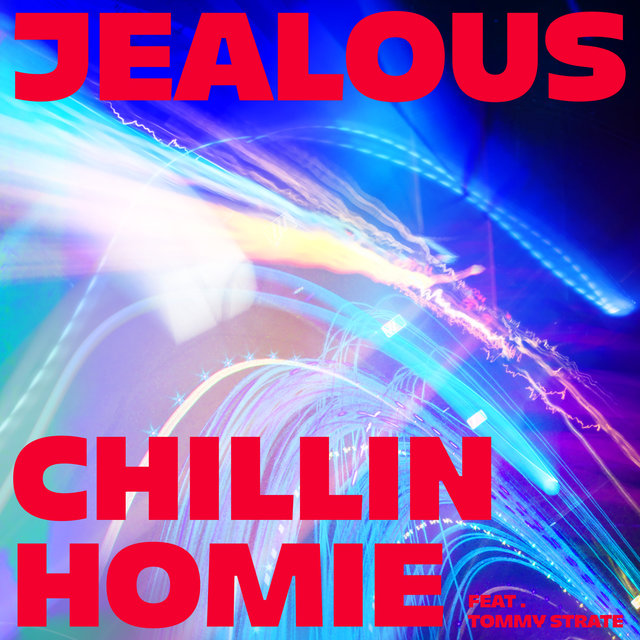 Cover art for album Jealous by Chillin Homie, Tommy Strate