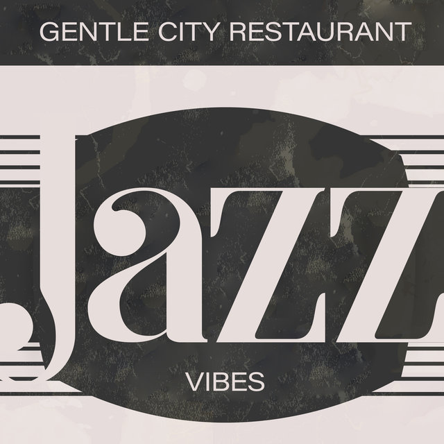 Gentle City Restaurant Jazz Vibes