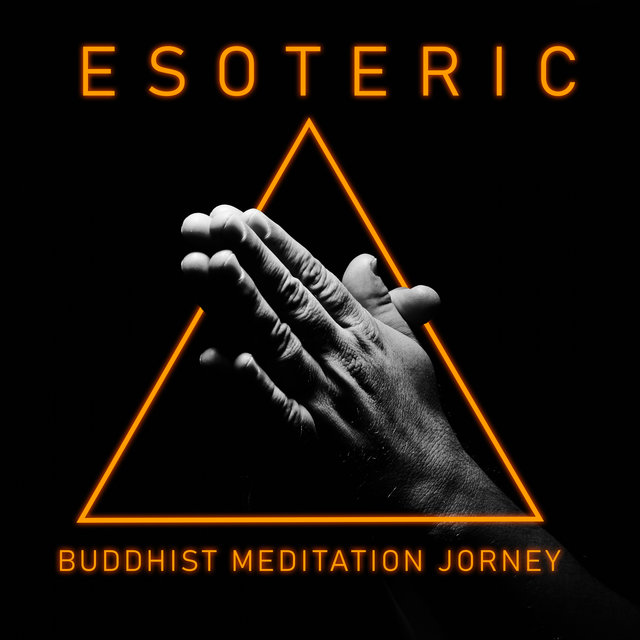 Esoteric Buddhist Meditation Jorney - Mystical Background Music for Healing Meditation and Yoga Exercises